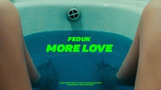 Feduk — More Love (ПРЕМЬЕРА КЛИПА 2019)