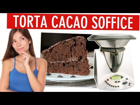 torta al cacao soffice e gustosa - ricetta bimby facilissima