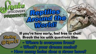 Reptiles Around The World LIVE! by Snake Discovery
