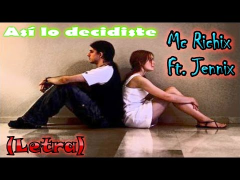 Rap romántico - Instagram: mcrichix Descargala:http://www.mediafire.com/download/ea644ir8r3t29yn/Asi+lo+decidiste.mp3 Face de Mc Rchix; https://www.facebook.com/RichardAllan...