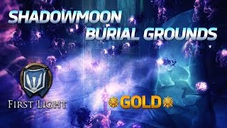 [First Light] Shadowmoon Burial Grounds CM Gold