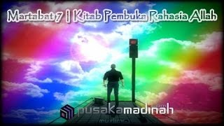 MARTABAT 7 | KITAB PEMBUKA RAHASIA ALLAH