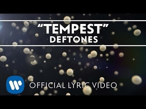 Deftones - Tempest [Lyric Video]
