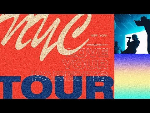 Love Your Parents Tour: NYC | BROCKHAMPTON (видео)