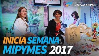 Inicia Semana Mipymes 2017. Prioriza uso tecnología para la productividad y competitividad