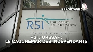 RSI / Urssaf : Le cauchemar des indépendants - YouTube