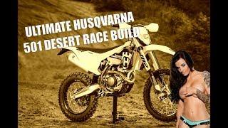 7. 2017 Husqvarna FE501 Desert Race Conversion * Desert Race Without Limits * Ultimate 501