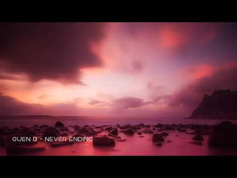 Guen B - Never ending (Original mix ) Progressive Techno| Melodic house / Techno 2018