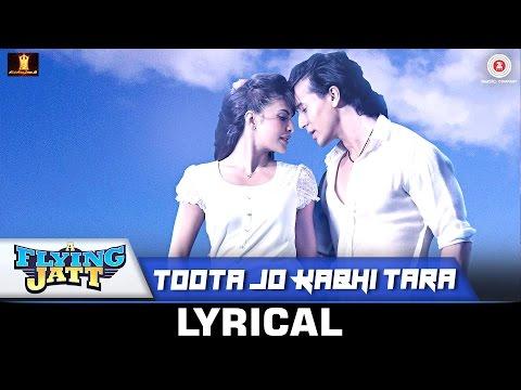 Video Toota Jo Kabhi Tara - Lyrical | A Flying Jatt | Tiger Jacqueline | Atif Aslam Sumedha | Sachin-Jigar download in MP3, 3GP, MP4, WEBM, AVI, FLV January 2017