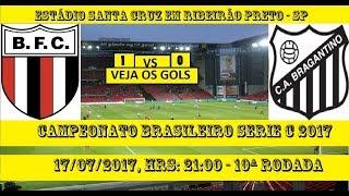 BRASILEIRÃO SÉRIE C 2017 - GOLS DO JOGO Estádio Santa Cruz Em Ribeirão Preto - SP JOGO DA 10° RODADA:...