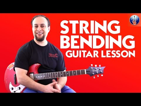 Guitar Lesson on String Bending: 10 Cool Ways To Bend Your Guitar Strings