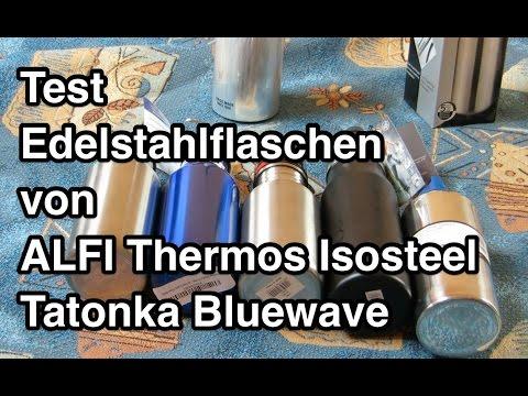 Test Edelstahl Trinkflaschen   ALFI   Thermos   Isosteel   Tatonka Bluewave   Edelstahlflaschen Test