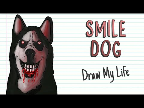 SMILE DOG | Draw My Life