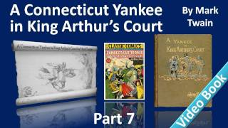 Part 7 - A Connecticut Yankee In King Arthur's Court Audiobook By Mark Twain (chs 32-35)