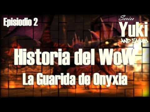 Historia del WoW - La Guarida de Onyxia