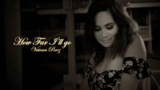 Video How Far I'll Go - Disney's MOANA -  Vaiana Perez (Acoustic cover) download in MP3, 3GP, MP4, WEBM, AVI, FLV Februari 2017