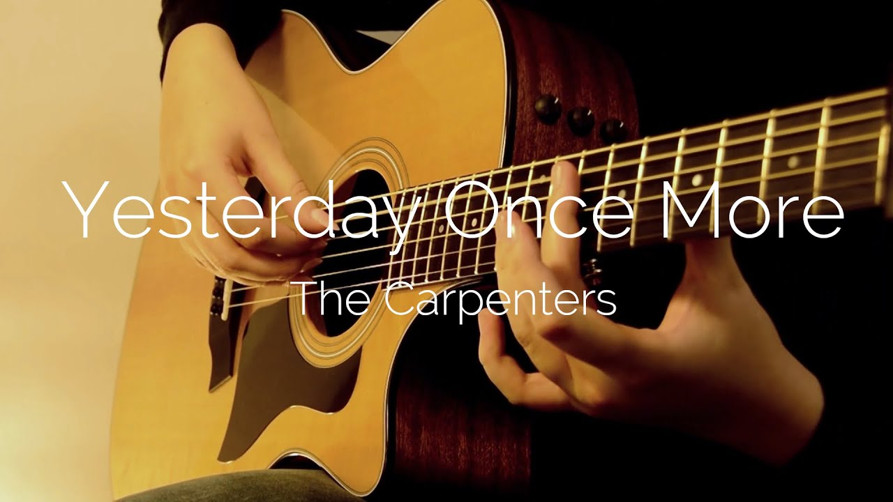 The Carpenters – Yesterday Once More – Fingerstyle Acoustic Guitar