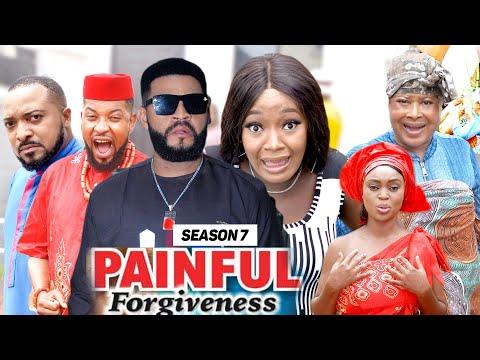 PAINFUL FORGIVENESS (SEASON 7) {NEW MOVIE} - 2021 LATEST NIGERIAN NOLLYWOOD MOVIES