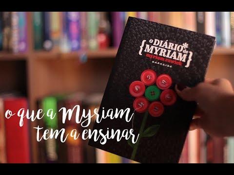 UMA LEITURA ESSENCIAL / O Diário de Myriam, por Myriam Rawick