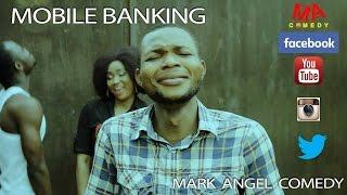 MOBILE BANKING (Mark Angel Comedy)