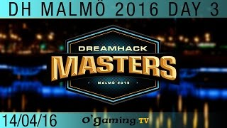 Final match - DreamHack Masters Malmö - Groupe A