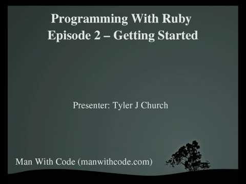 Programming With Ruby Episode 2, Getting Started