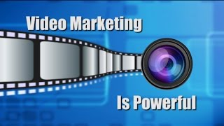 Video marketing is powerful