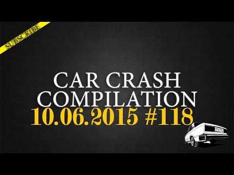 Car crash compilation #118 | Подборка аварий 10.06.2015