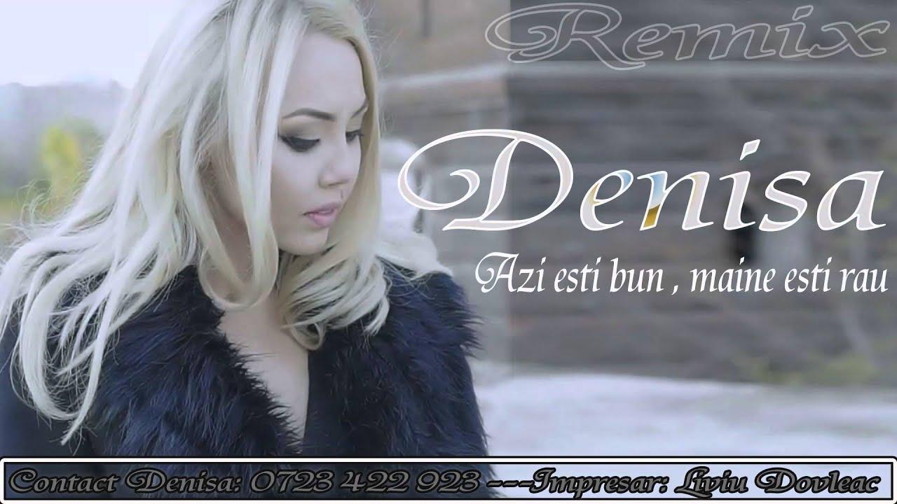 Azi ești bun, mâine ești rău - Denisa [Remix original 2016]