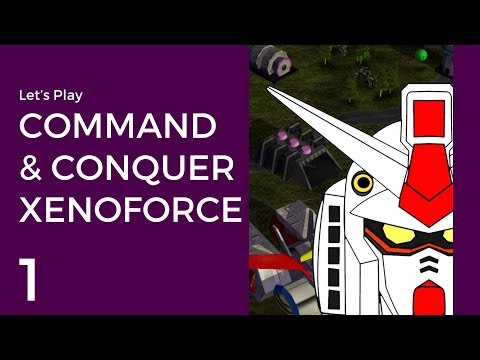 Let's Play Command & Conquer: XenoForce [Gundam Mod] #1 | All the Robots