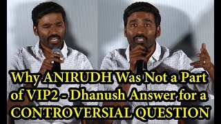 Video Dhanush Controversial Answer for, WHY ANIRUDH Was Not a Part of VIP2 | VIP2 PressMeet - BB MP3, 3GP, MP4, WEBM, AVI, FLV Januari 2018