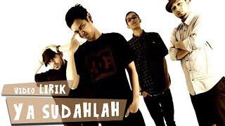 Bondan Prakoso & Fade2Black - Ya Sudahlah (Lirik) Video