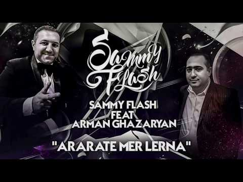 Sammy Flash - Ararate Mer Lerna ft. Arman Ghazaryan █▬█ █ ▀█▀ (видео)
