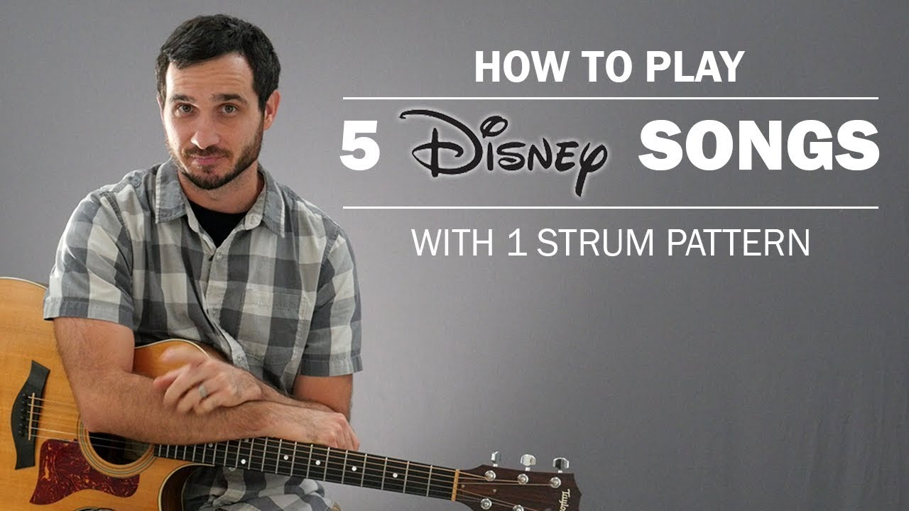 5 Disney Songs With 1 Strum Pattern On Guitar
