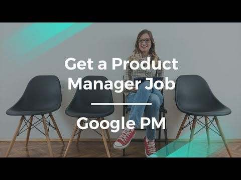 How to Get a Product Management Job by Google Product Manager