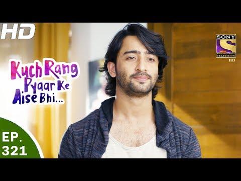 Kuch Rang Pyar Ke Aise Bhi - कुछ रंग प्यार के ऐसे भी - Ep 321 - 23rd May, 2017