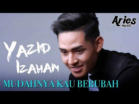 Download Lagu Yazid Izaham - Mudahnya Kau Berubah (Official Lyric Video) Music Video