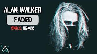 Alan Walker - Faded (Chill Remix)