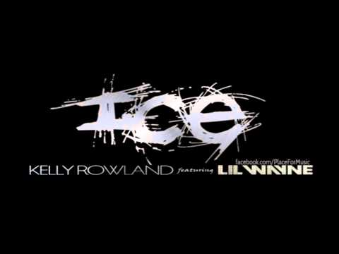 Kelly Rowland - Ice ft. Lil Wayne
