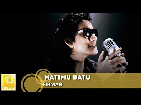 Firman - Hatimu Batu (Official MV)