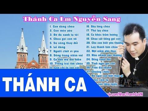 Thánh Ca Nguyễn Sang | 30 Bài Hát Thánh Ca Hay Nhất - Lm Nguyễn Sang - Thời lượng: 2:37:21.