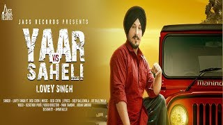 Yaar Vs Saheli -(Full HD)-Lovey Singh Ft. Desi Crew -New Punjabi Song 2019-Latest Punjabi Songs 2019