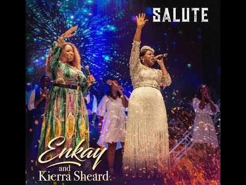 Salute Lyrics by Enkay Ogboruche ft Kierra Sheard   African Gospel Lyrics