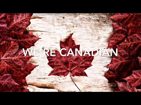 Canada 150 Song #We're Canadian🇨🇦