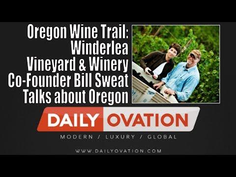 Oregon Wine Trail: Winderlea Vineyard & Winery co-founder Bill Sweat talks about Oregon