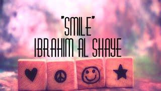 Smile ᴴᴰ (Eng Subs) | ابتسم - إبراهيم الشايع | Ibrahim al Shaye