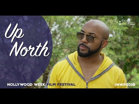UP NORTH bande annonce - Sélection Officielle Nollywood Week 2019