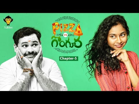 Pizza Vs Gongura - Oka Debbaku Rendu Pittalu | Chapter #5 | New Rom-Com Web Series 2018 | DJ Talkies