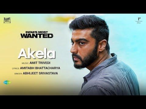 Akela | India's Most Wanted | Arjun Kapoor | Amit Trivedi |Amitabh Bhattacharya| Abhijeet Srivastava