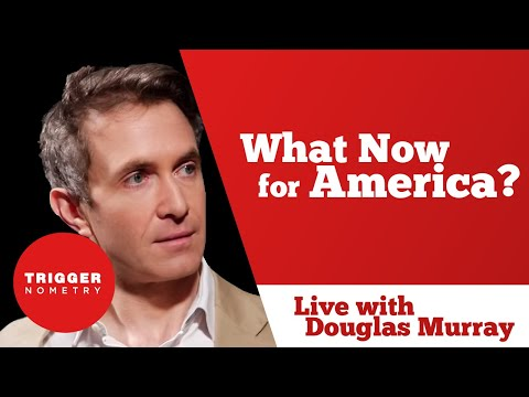 Douglas Murray: What Now For America?